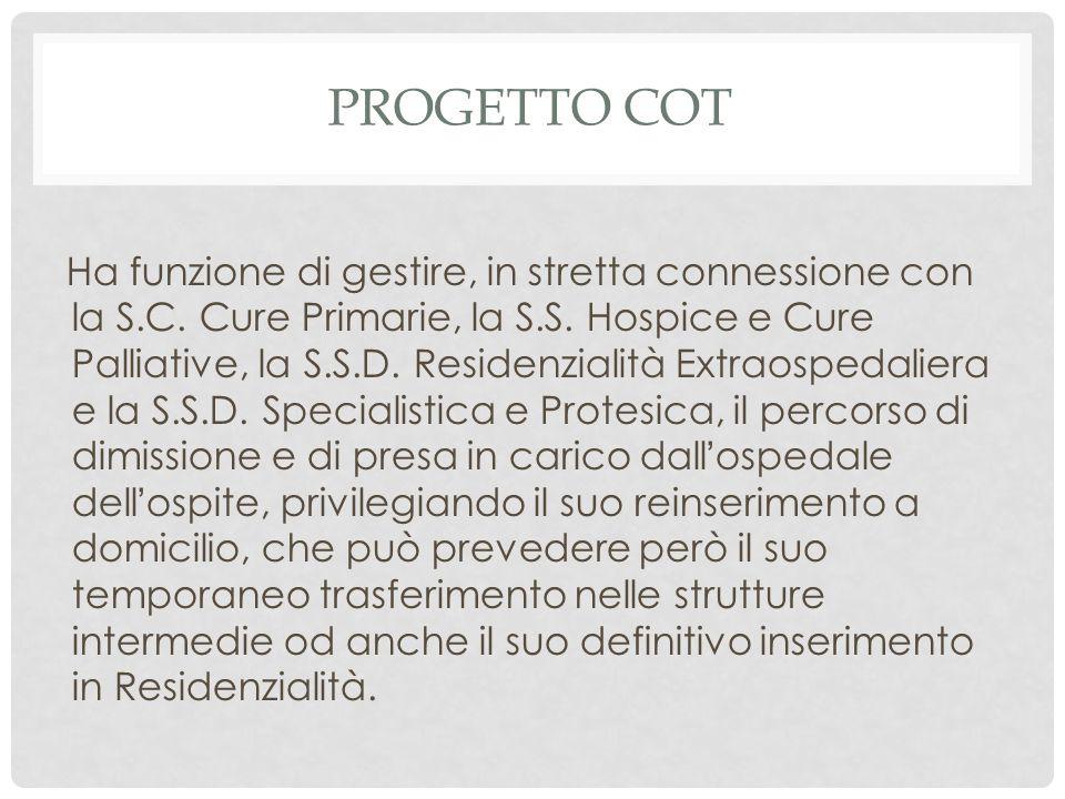 PROGETTO COT Ha funzione di gestire, in stretta connessione con la S.C.