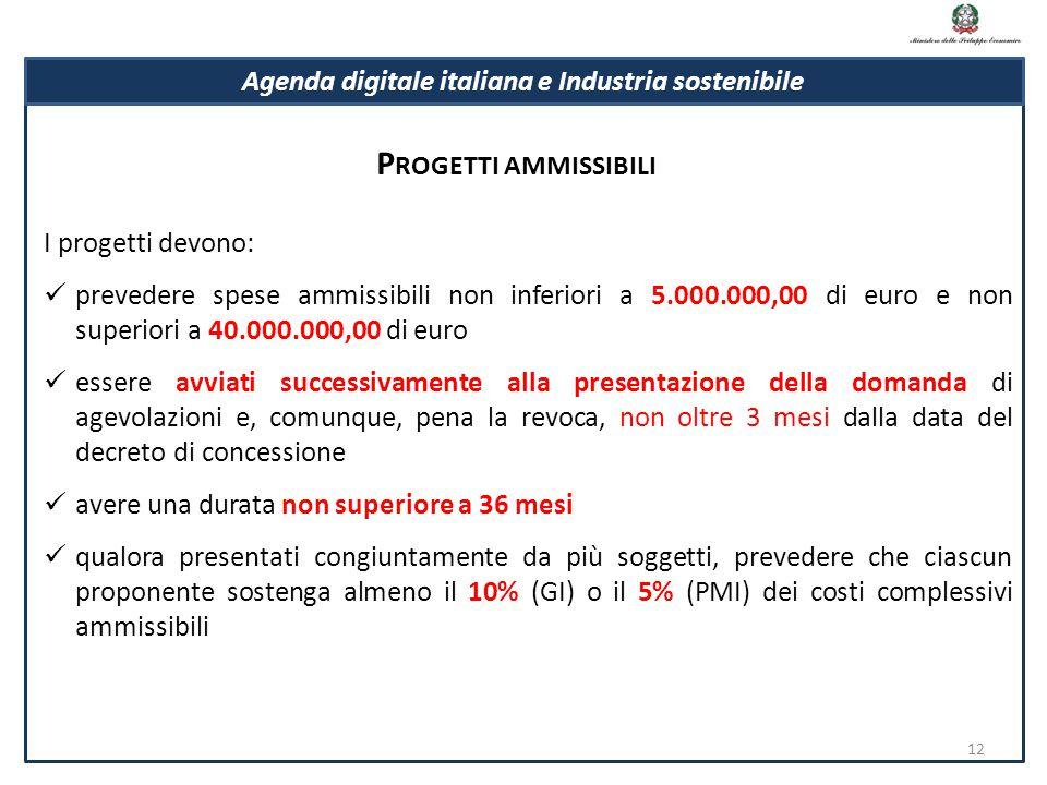 I progetti devono: prevedere spese ammissibili non inferiori a 5.000.000,00 di euro e non superiori a 40.000.000,00 di euro essere avviati successivam