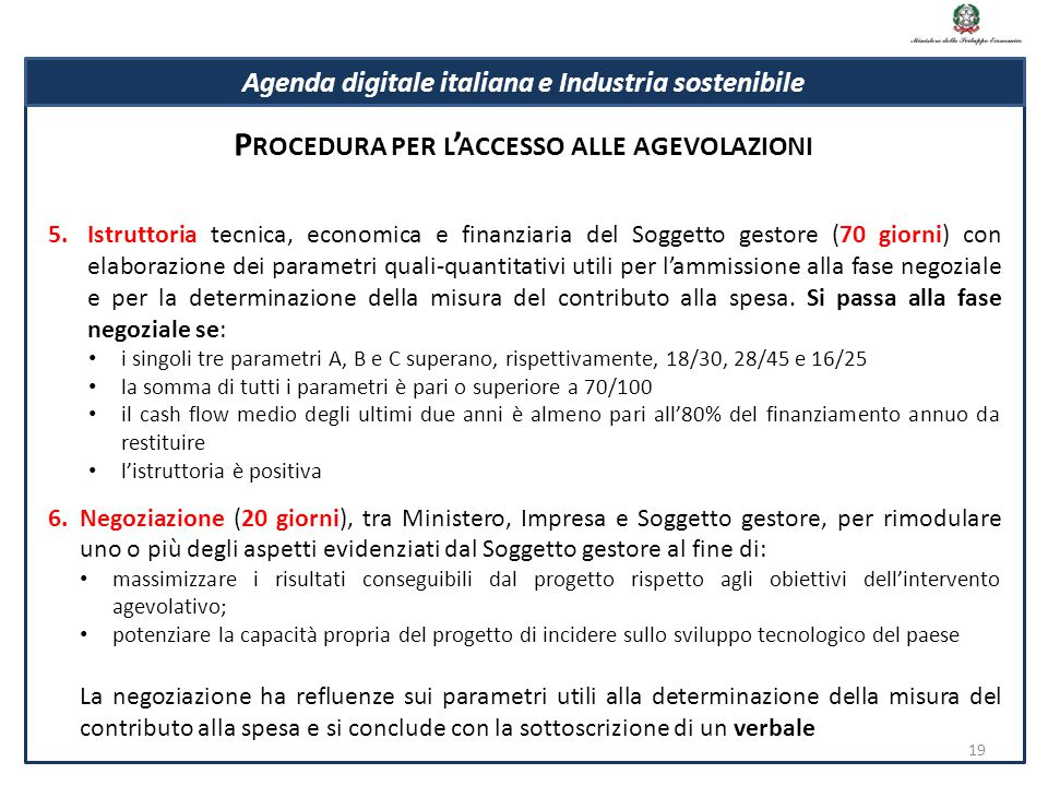 5.Istruttoria tecnica, economica e finanziaria del Soggetto gestore (70 giorni) con elaborazione dei parametri quali-quantitativi utili per l'ammissio