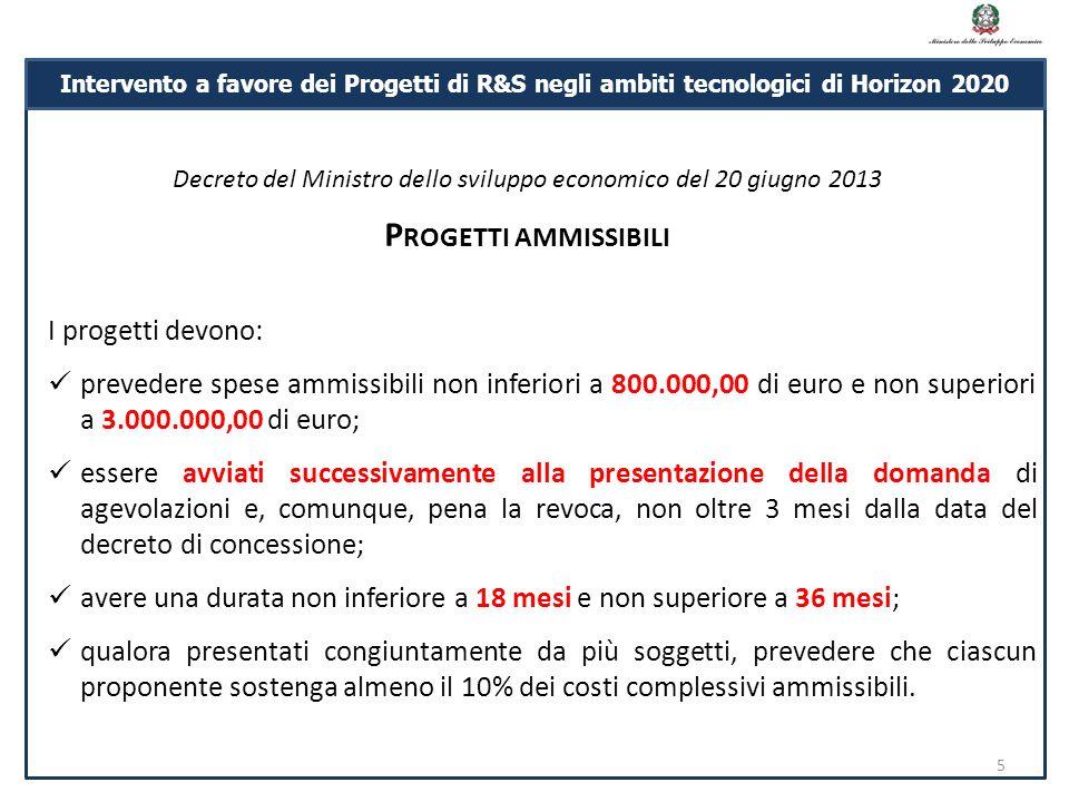 I progetti devono: prevedere spese ammissibili non inferiori a 800.000,00 di euro e non superiori a 3.000.000,00 di euro; essere avviati successivamen