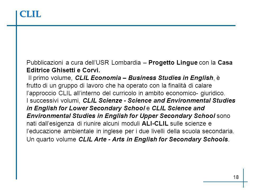 CLIL Pubblicazioni a cura dell'USR Lombardia – Progetto Lingue con la Casa Editrice Ghisetti e Corvi. Il primo volume, CLIL Economia – Business Studie