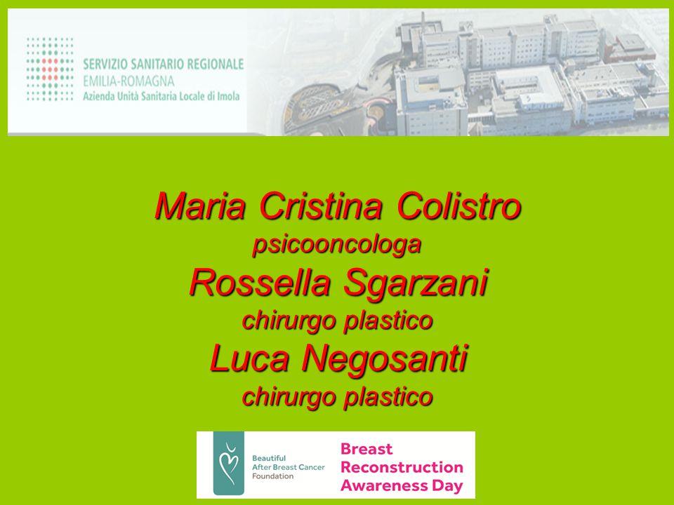 Maria Cristina Colistro psicooncologa Rossella Sgarzani chirurgo plastico Luca Negosanti chirurgo plastico
