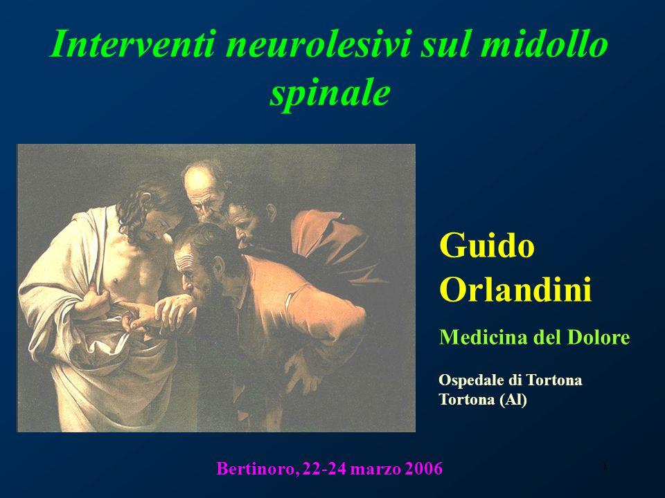 2 …gli interventi neurolesivi sul midollo spinale sono la Cordotomia Cervicale Percutanea e la Trattotomia Bulbare Percutanea… Medicina del Dolore - Ospedale di Tortona