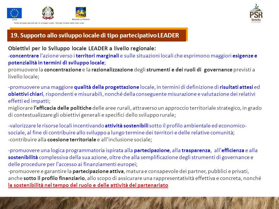 Obiettivi per lo Sviluppo locale LEADER a livello regionale: -concentrare l'azione verso i territori marginali e sulle situazioni locali che esprimono