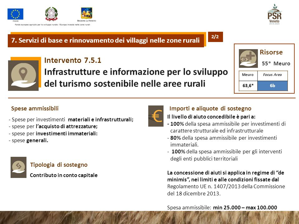 7.5.1Intervento Infrastrutture e informazione per lo sviluppo del turismo sostenibile nelle aree rurali 7. Servizi di base e rinnovamento dei villaggi