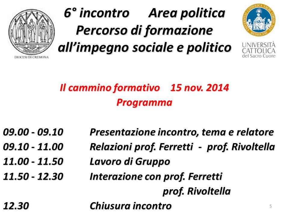 5 6° incontro Area politica Percorso di formazione all'impegno sociale e politico Il cammino formativo 15 nov.