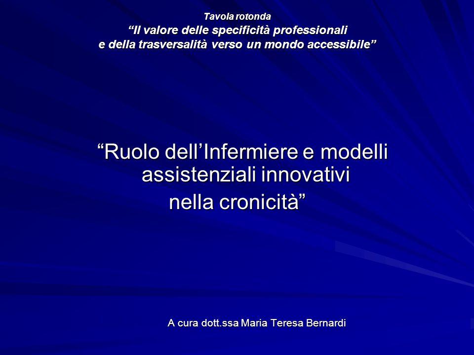 """Tavola rotonda """"Il valore delle specificità professionali e della trasversalità verso un mondo accessibile"""" """"Ruolo dell'Infermiere e modelli assistenz"""