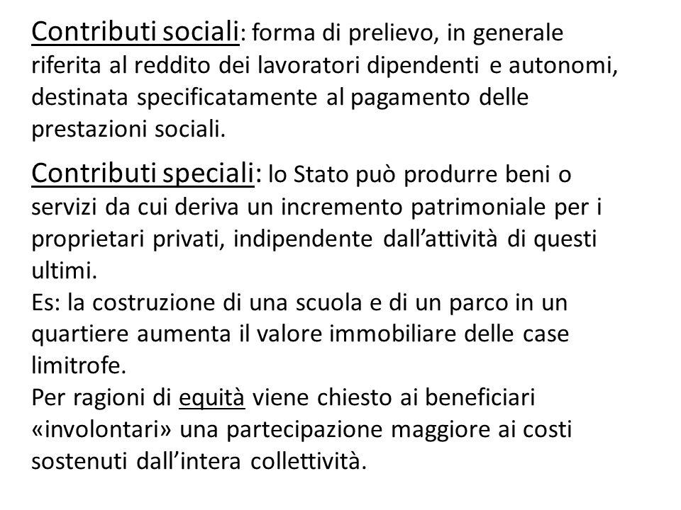 Contributi sociali : forma di prelievo, in generale riferita al reddito dei lavoratori dipendenti e autonomi, destinata specificatamente al pagamento
