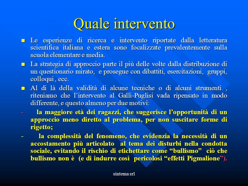 sintema srl Quale intervento Le esperienze di ricerca e intervento riportate dalla letteratura scientifica italiana e estera sono focalizzate prevalen