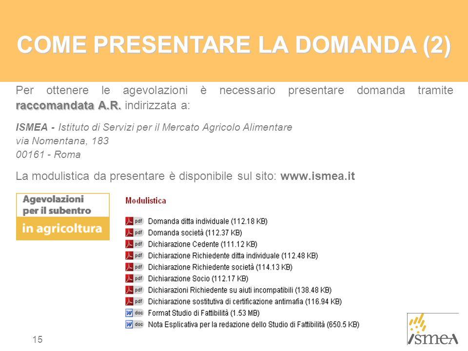 15 COME PRESENTARE LA DOMANDA (2) raccomandata A.R.