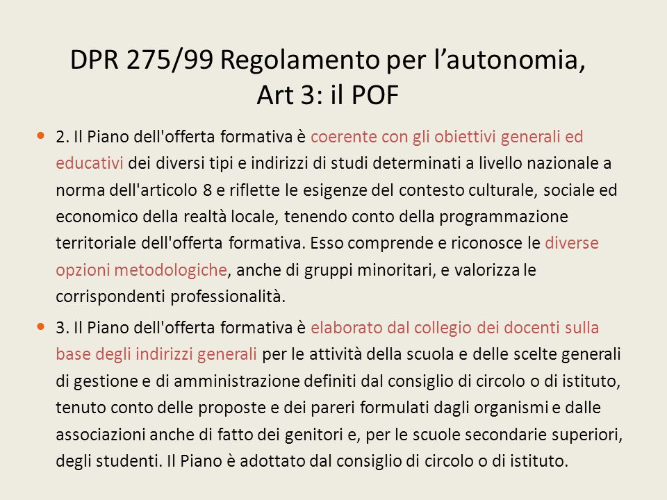 DPR 275/99 Regolamento per l'autonomia, Art 3: il POF 2.