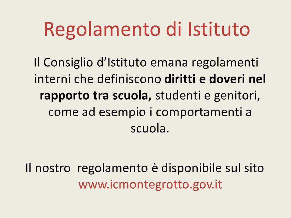 Regolamento di Istituto Il Consiglio d'Istituto emana regolamenti interni che definiscono diritti e doveri nel rapporto tra scuola, studenti e genitori, come ad esempio i comportamenti a scuola.