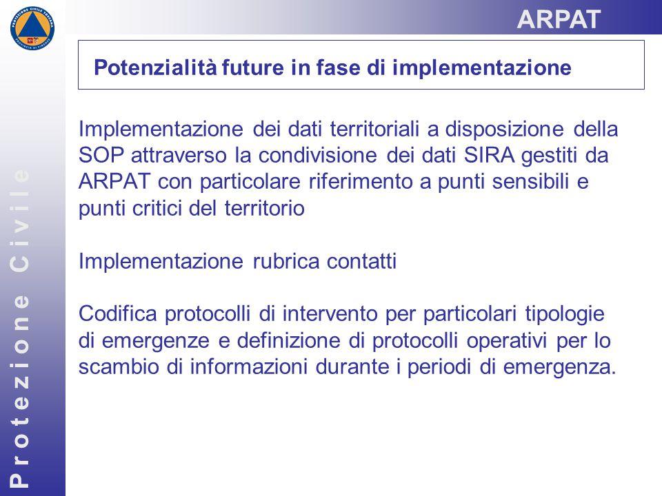 P r o t e z i o n e C i v i l e Implementazione dei dati territoriali a disposizione della SOP attraverso la condivisione dei dati SIRA gestiti da ARP