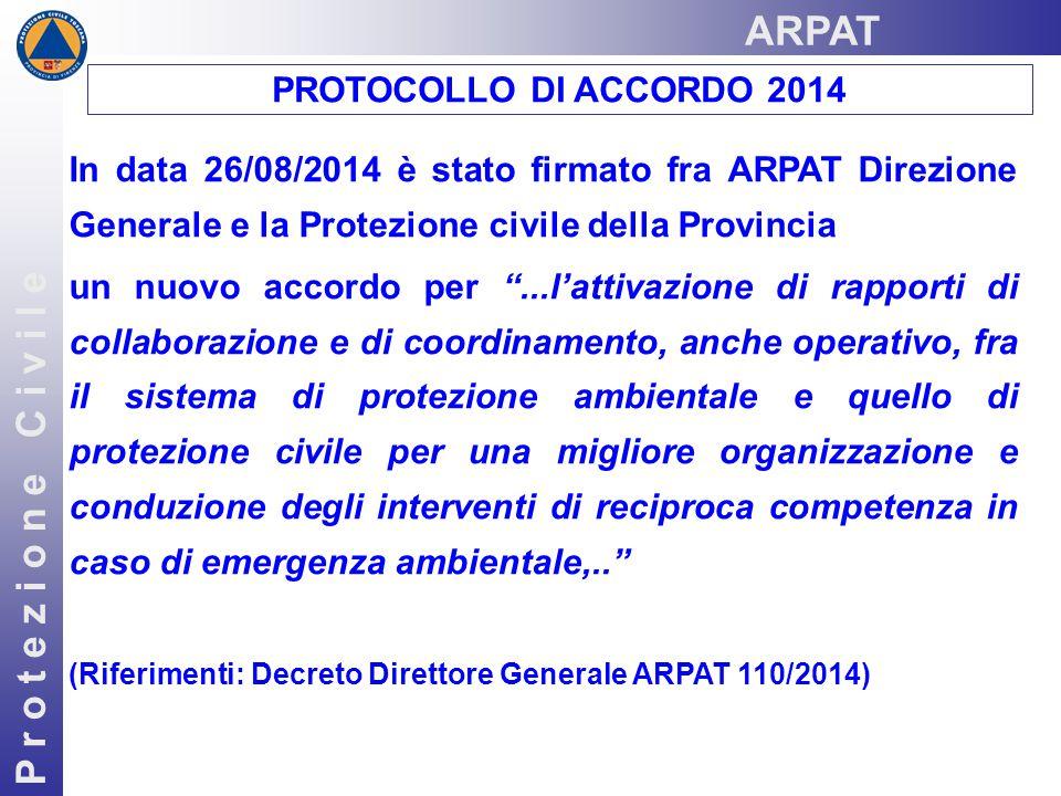 P r o t e z i o n e C i v i l e In data 26/08/2014 è stato firmato fra ARPAT Direzione Generale e la Protezione civile della Provincia un nuovo accord