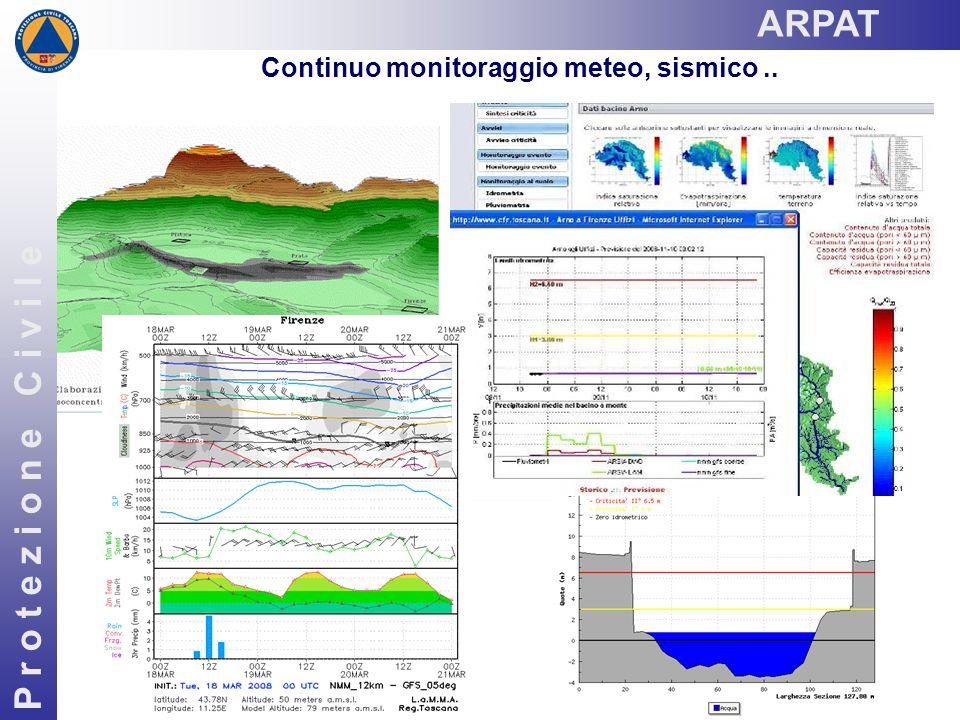 Continuo monitoraggio meteo, sismico.. P r o t e z i o n e C i v i l e ARPAT