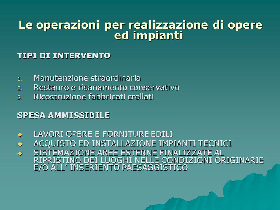 Le operazioni per realizzazione di opere ed impianti TIPI DI INTERVENTO 1.
