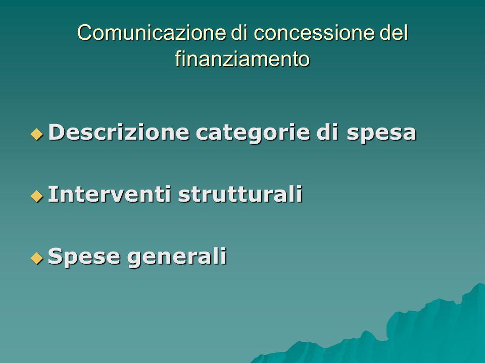 Comunicazione di concessione del finanziamento  Descrizione categorie di spesa  Interventi strutturali  Spese generali