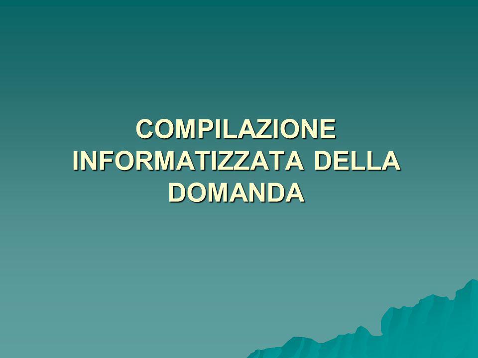 COMPILAZIONE INFORMATIZZATA DELLA DOMANDA