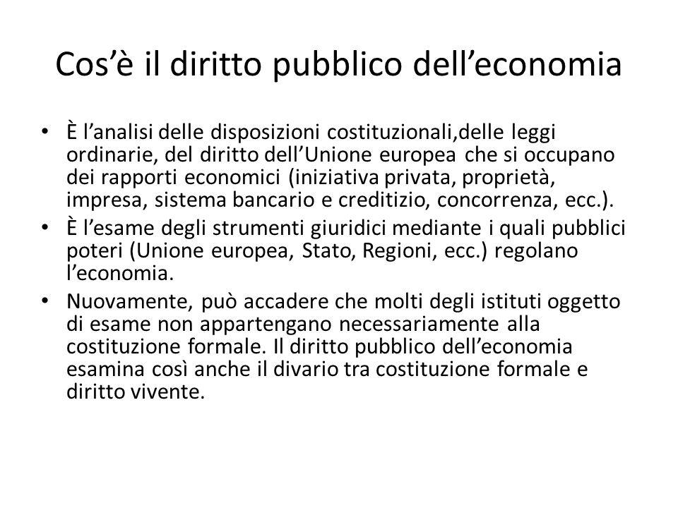 Cos'è il diritto pubblico dell'economia È l'analisi delle disposizioni costituzionali,delle leggi ordinarie, del diritto dell'Unione europea che si oc