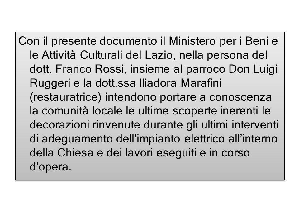 Con il presente documento il Ministero per i Beni e le Attività Culturali del Lazio, nella persona del dott.