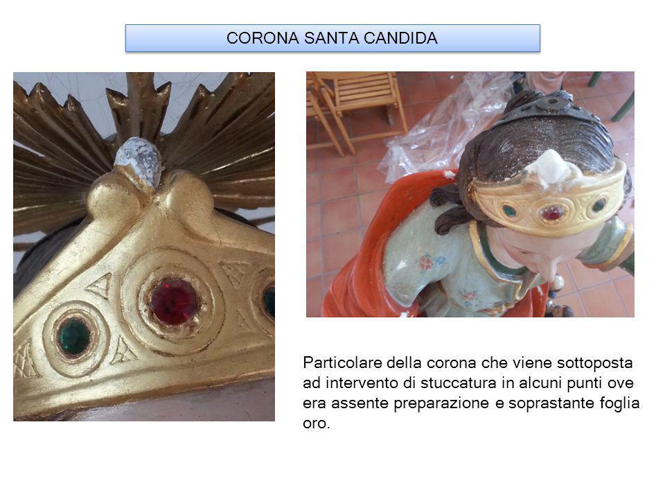 CORONA SANTA CANDIDA Particolare della corona che viene sottoposta ad intervento di stuccatura in alcuni punti ove era assente preparazione e soprastante foglia oro.
