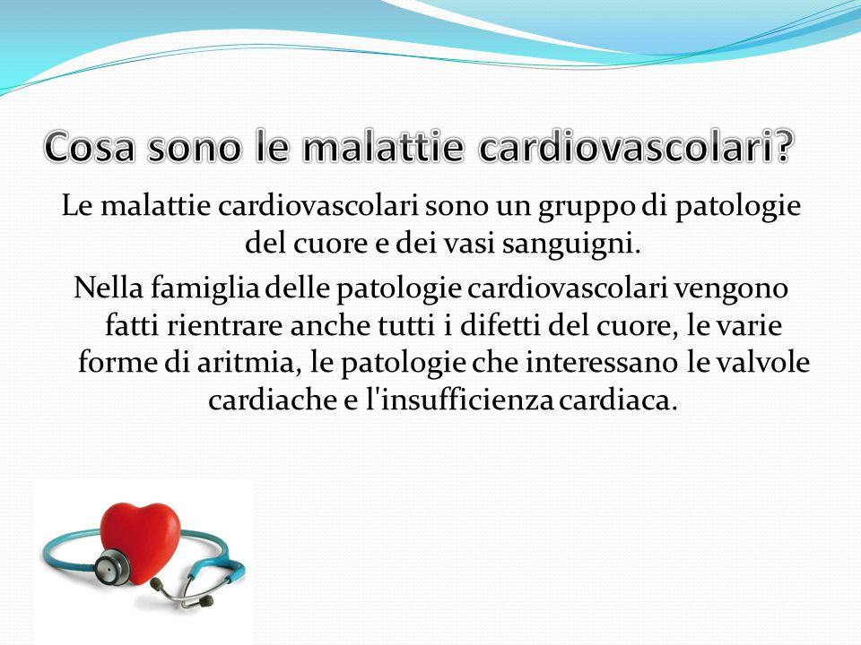 Le malattie cardiovascolari sono un gruppo di patologie del cuore e dei vasi sanguigni. Nella famiglia delle patologie cardiovascolari vengono fatti r
