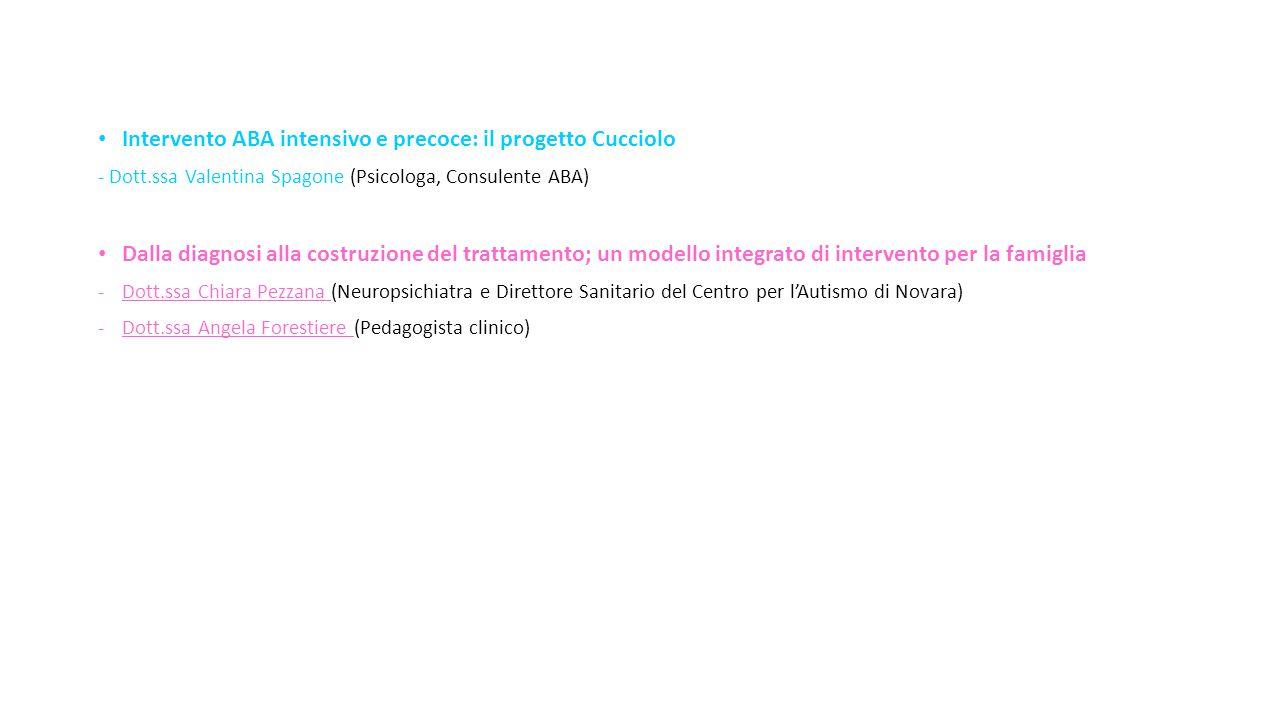 Intervento ABA intensivo e precoce: il progetto Cucciolo - Dott.ssa Valentina Spagone (Psicologa, Consulente ABA) Dalla diagnosi alla costruzione del