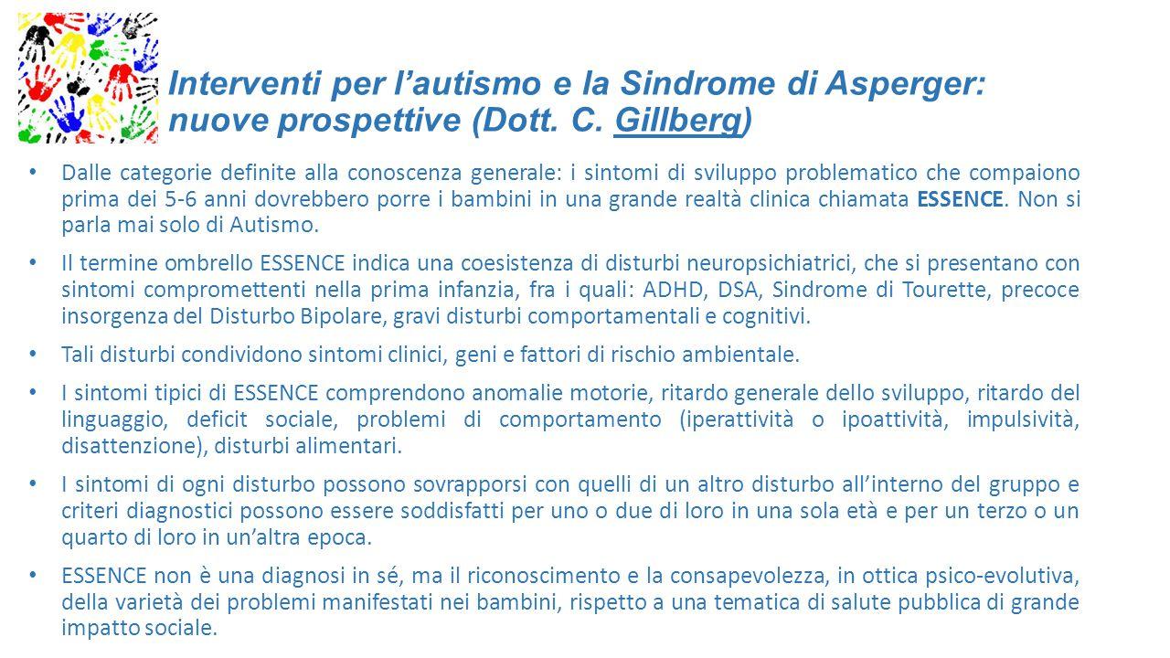 Interventi per l'autismo e la Sindrome di Asperger: nuove prospettive (Dott. C. Gillberg) Dalle categorie definite alla conoscenza generale: i sintomi