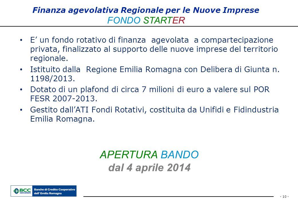 - 10 - Finanza agevolativa Regionale per le Nuove Imprese FONDO STARTER E' un fondo rotativo di finanza agevolata a compartecipazione privata, finaliz