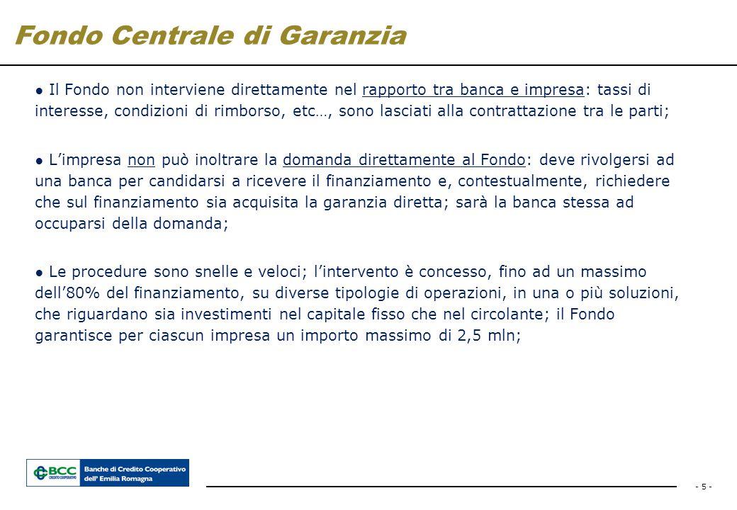 - 5 - ● Il Fondo non interviene direttamente nel rapporto tra banca e impresa: tassi di interesse, condizioni di rimborso, etc…, sono lasciati alla co