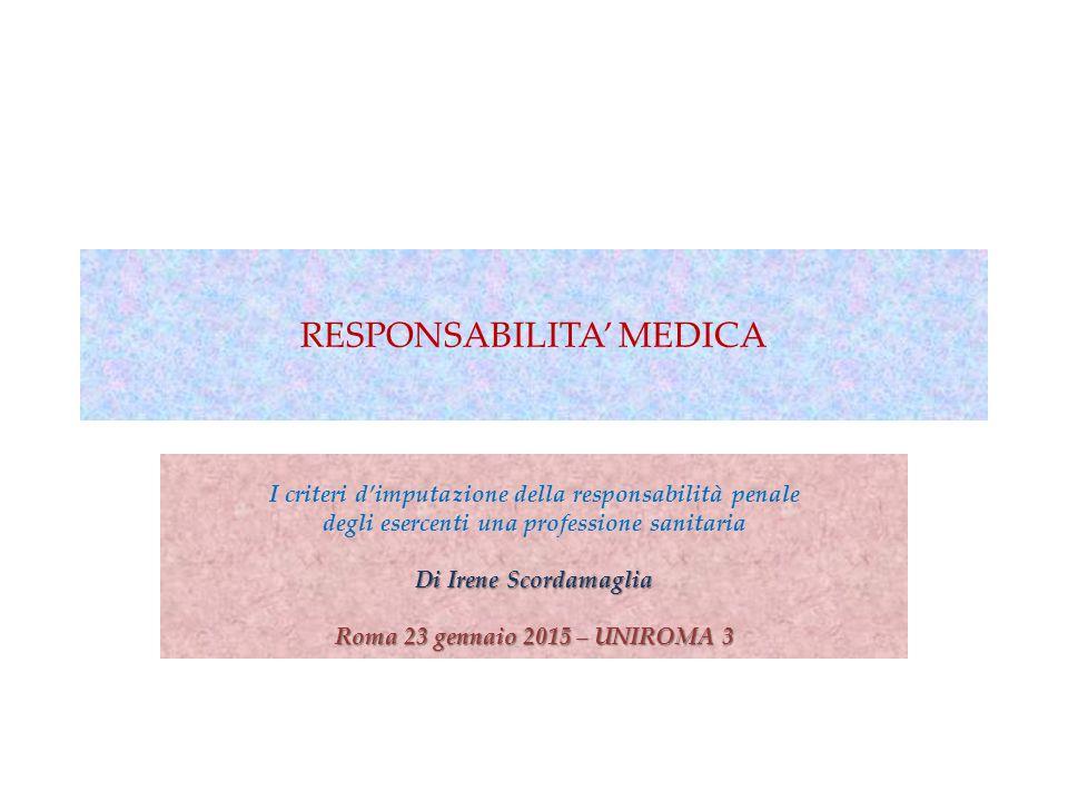 RESPONSABILITA' MEDICA I criteri d'imputazione della responsabilità penale degli esercenti una professione sanitaria DiIrene Scordamaglia Di Irene Sco