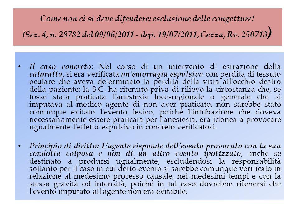 Come non ci si deve difendere: esclusione delle congetture! (Sez. 4, n. 28782 del 09/06/2011 - dep. 19/07/2011, Cezza, Rv. 250713 ) Il caso concreto: