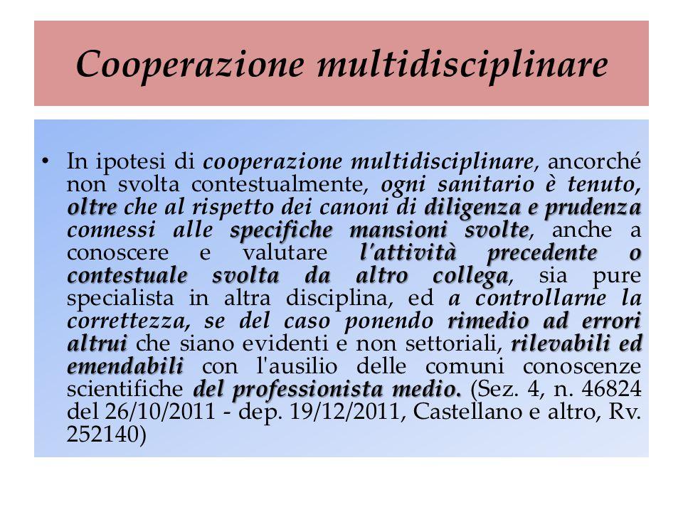 Cooperazione multidisciplinare oltrediligenza e prudenza specifiche mansioni svolte l'attività precedente o contestuale svolta da altro collega rimedi