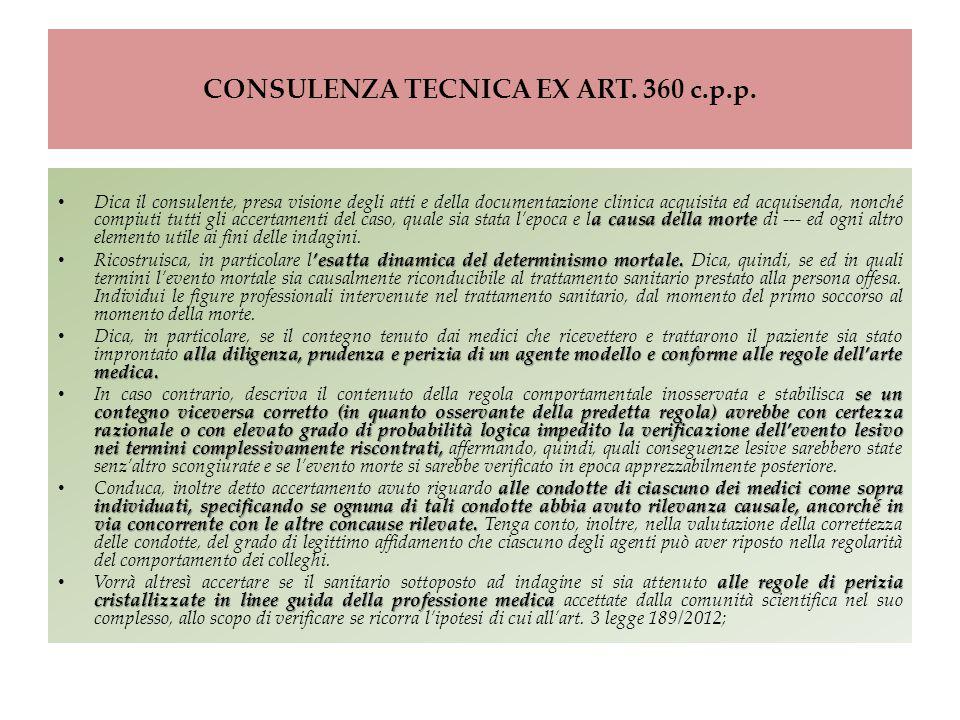 CONSULENZA TECNICA EX ART. 360 c.p.p. a causa della morte Dica il consulente, presa visione degli atti e della documentazione clinica acquisita ed acq