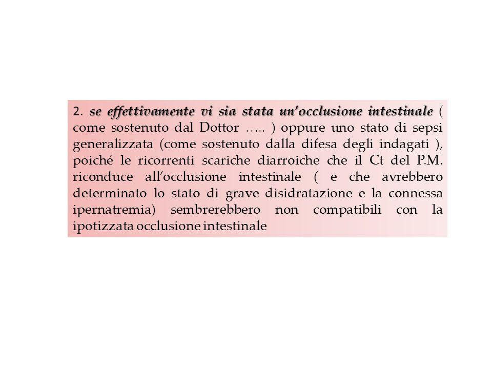 se effettivamente vi sia stata un'occlusione intestinale 2. se effettivamente vi sia stata un'occlusione intestinale ( come sostenuto dal Dottor ….. )