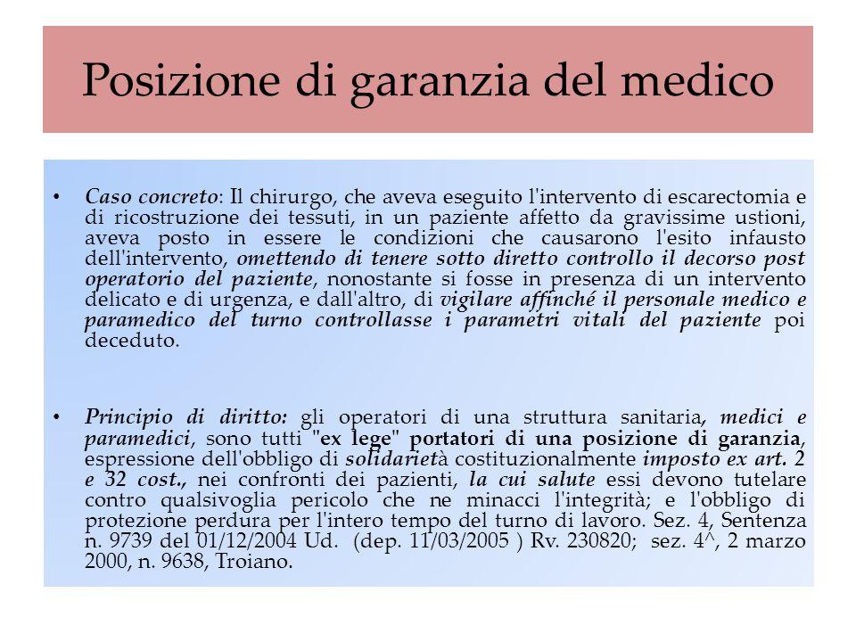 Posizione di garanzia del medico Caso concreto: Il chirurgo, che aveva eseguito l'intervento di escarectomia e di ricostruzione dei tessuti, in un paz
