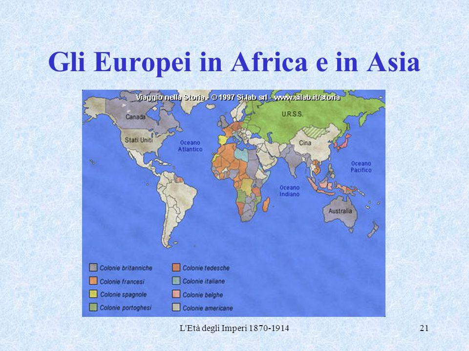 L'Età degli Imperi 1870-191421 Gli Europei in Africa e in Asia