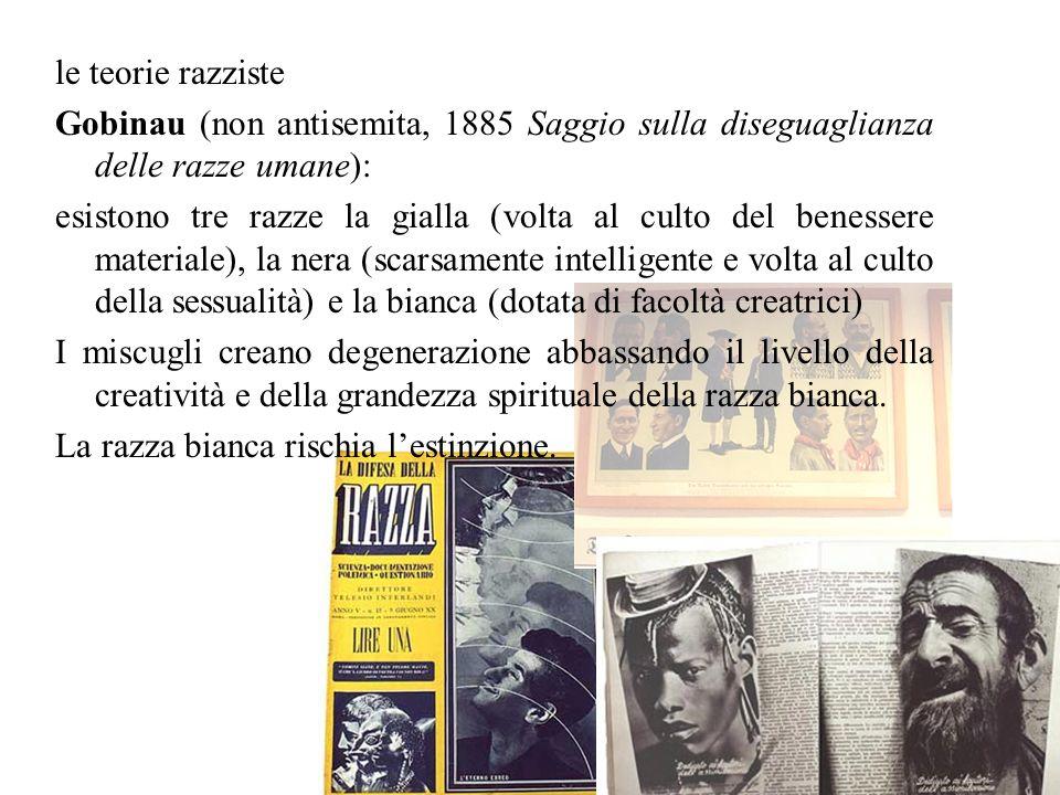 le teorie razziste Gobinau (non antisemita, 1885 Saggio sulla diseguaglianza delle razze umane): esistono tre razze la gialla (volta al culto del bene