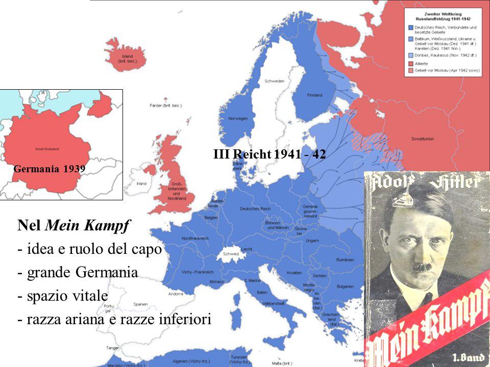 III Reicht 1941 - 42 Germania 1939 Nel Mein Kampf - idea e ruolo del capo - grande Germania - spazio vitale - razza ariana e razze inferiori