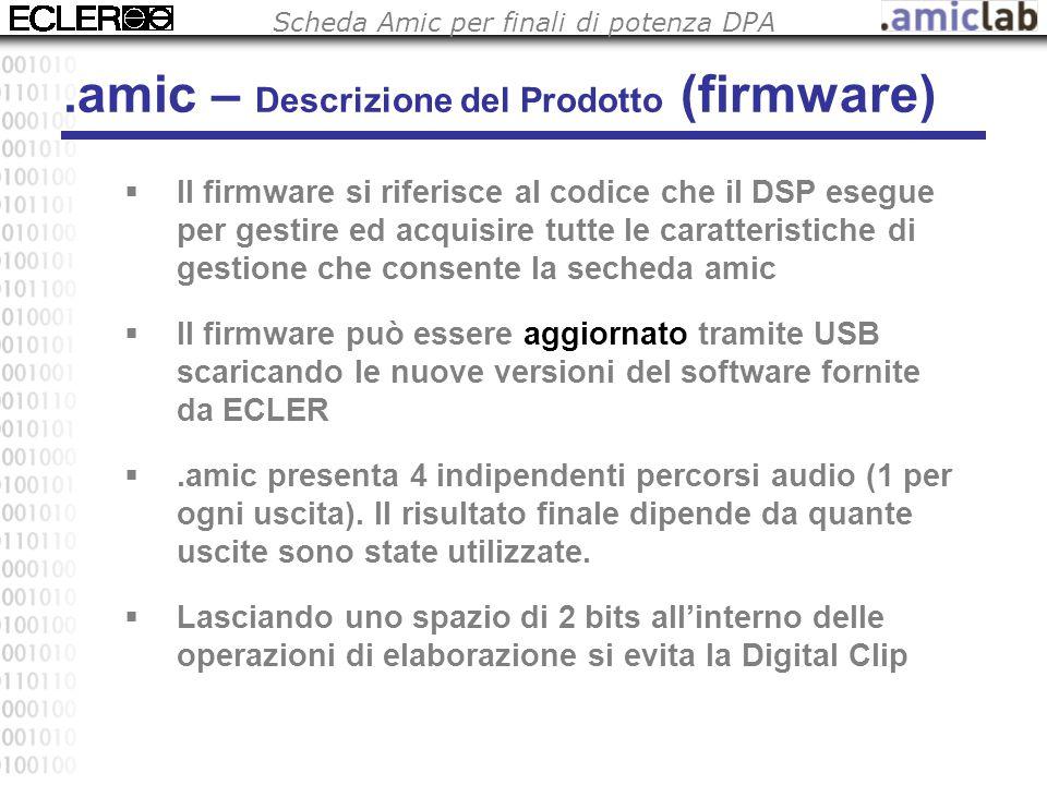 Scheda Amic per finali di potenza DPA  Il firmware si riferisce al codice che il DSP esegue per gestire ed acquisire tutte le caratteristiche di gest