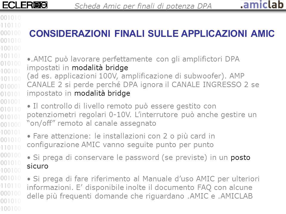 Scheda Amic per finali di potenza DPA CONSIDERAZIONI FINALI SULLE APPLICAZIONI AMIC.AMIC può lavorare perfettamente con gli amplifictori DPA impostati in modalità bridge (ad es.