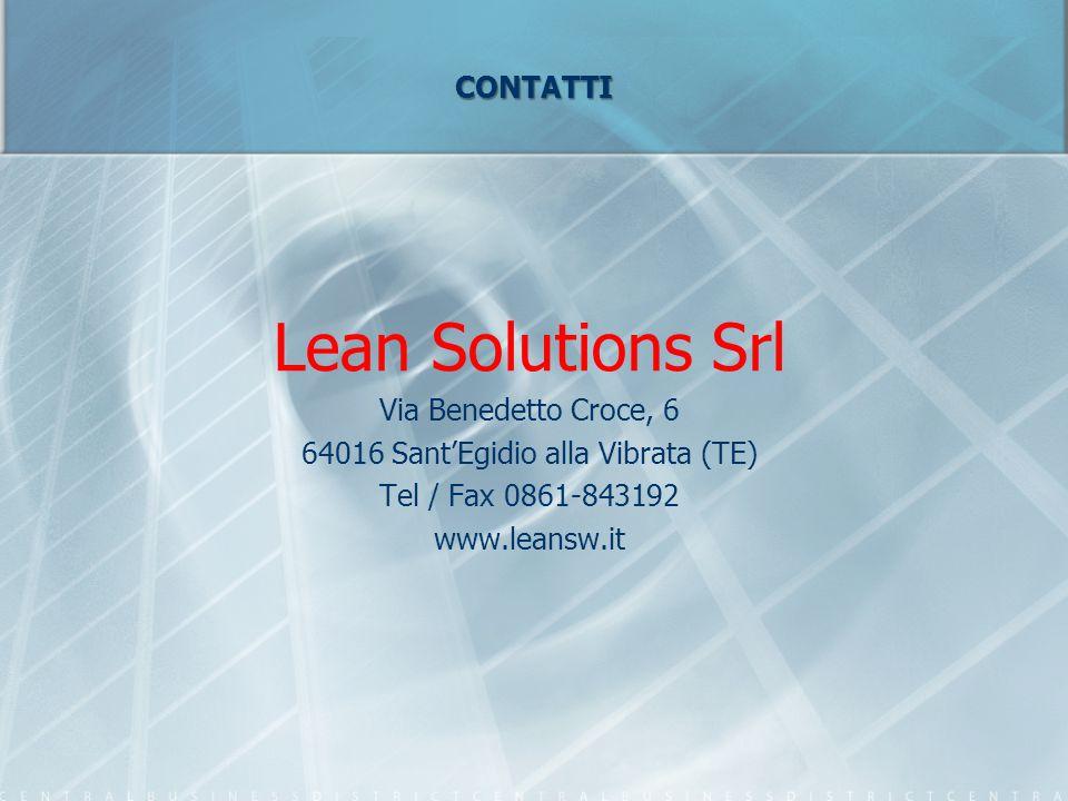 CONTATTI Lean Solutions Srl Via Benedetto Croce, 6 64016 Sant'Egidio alla Vibrata (TE) Tel / Fax 0861-843192 www.leansw.it