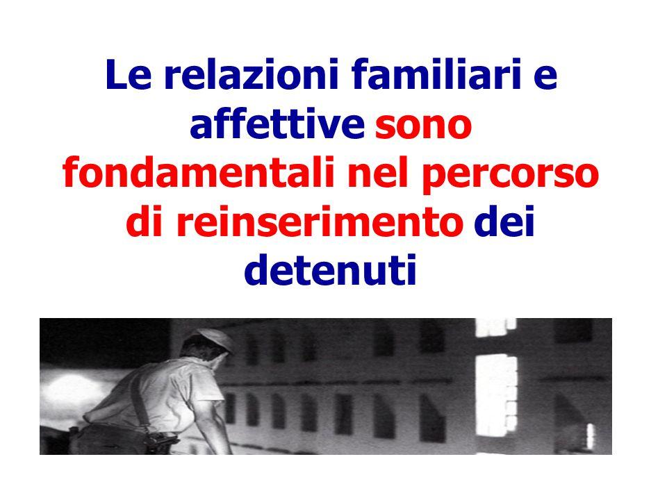 L'attuale legge penitenziaria, dovrebbe favorire i contatti e gli incontri con i propri cari.