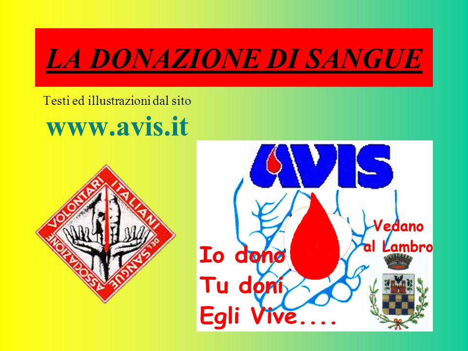 22 I tipi di donazione Il tuo sangue: non per caso, ma per amore.