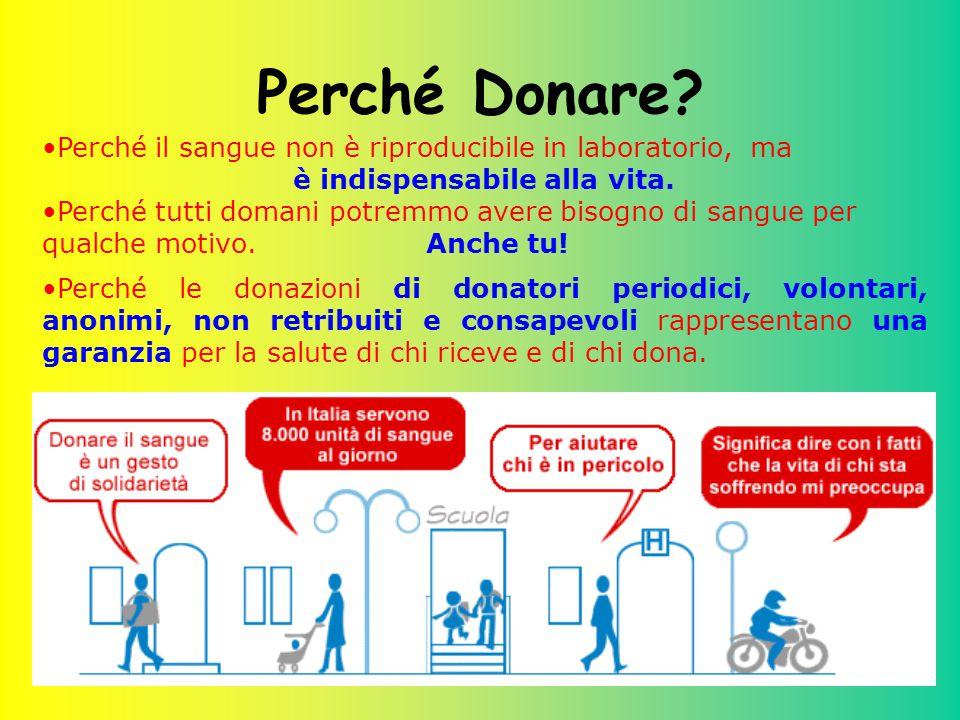 2 Perché Donare? Perché il sangue non è riproducibile in laboratorio, ma è indispensabile alla vita. Perché tutti domani potremmo avere bisogno di san