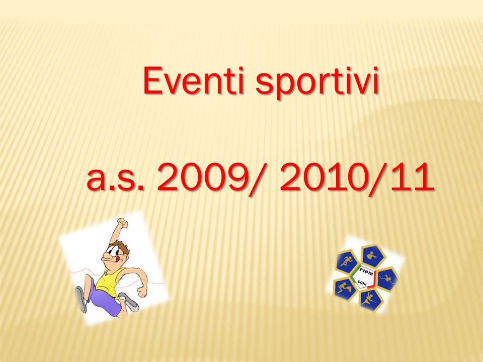 Eventi sportivi a.s. 2009/ 2010/11