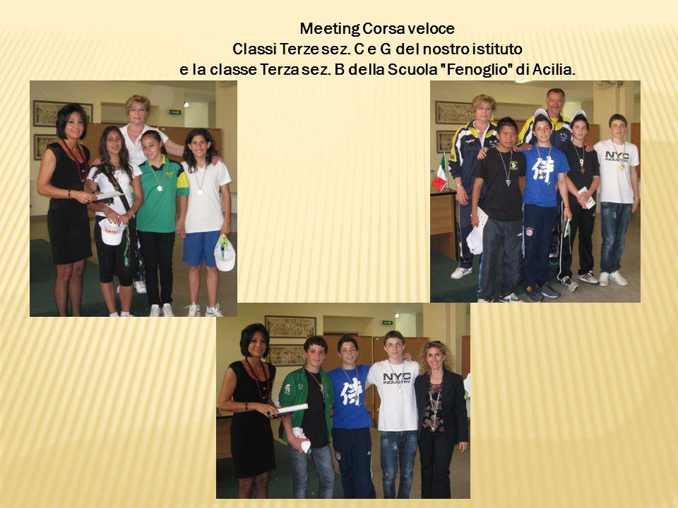 Meeting Corsa veloce Classi Terze sez. C e G del nostro istituto e la classe Terza sez.