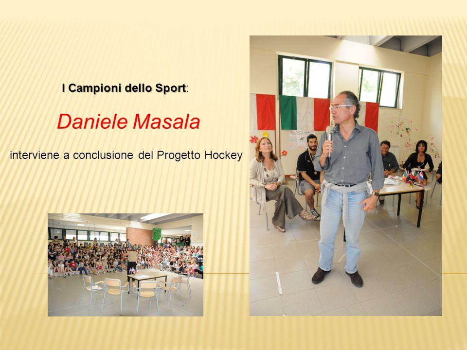 I Campioni dello Sport I Campioni dello Sport: Daniele Masala interviene a conclusione del Progetto Hockey