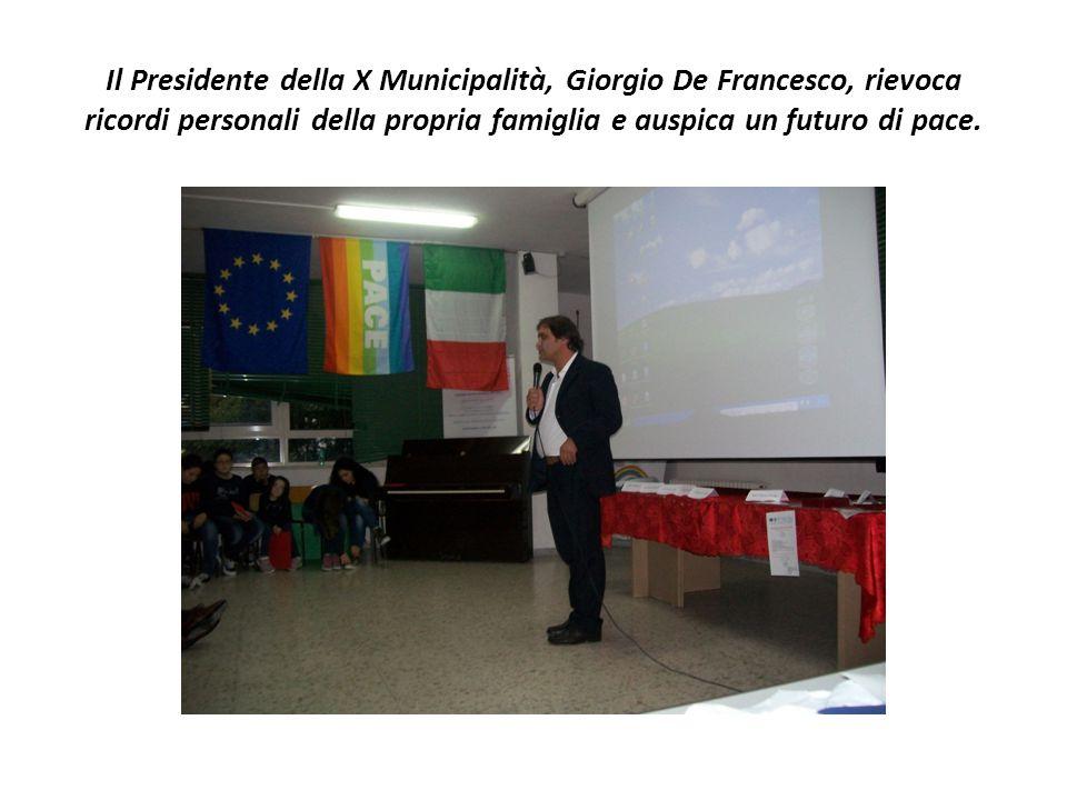 Il Presidente della X Municipalità, Giorgio De Francesco, rievoca ricordi personali della propria famiglia e auspica un futuro di pace.