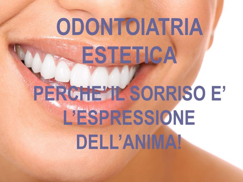 progetto O.R.I.S. ODONTOIATRIA ESTETICA PERCHE' IL SORRISO E' L'ESPRESSIONE DELL'ANIMA!